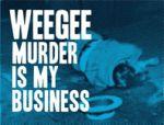 Weege: Murder is my Business