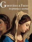 """""""Guercino a Fano. Tra presenza e assenza"""" (partecipazione)"""