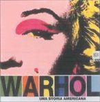 Andy Warhol. Una storia americana